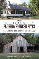 Guide to Florida Pioneer Sites Pdf/ePub eBook