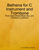 Bethena for C Instrument and Trombone - Pure Duet Sheet Music By Lars Christian Lundholm Pdf/ePub eBook