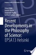 Recent Developments in the Philosophy of Science  EPSA13 Helsinki