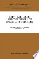 Epistemic Logic and the Theory of Games and Decisions Book