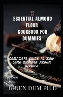 Essential Almond Flour Cookbook for Dummies Book