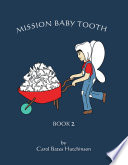 Mission Baby Tooth
