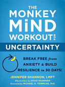 The Monkey Mind Workout for Uncertainty