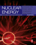 Nuclear Energy: An Introduction to the Concepts, Systems, and ...