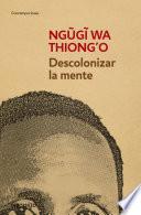 Descolonizar la mente  : La política lingüística de la literatura africana