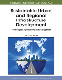 Sustainable Urban and Regional Infrastructure Development  Technologies  Applications and Management