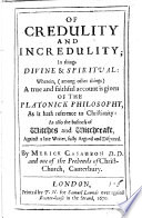 Of Credulity and Incredulity; in things divine&spiritual, etc