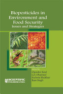 BIOPESTICIDES IN ENVIRONMENT AND FOOD SECURITY: ISSUES AND STRATEGIES