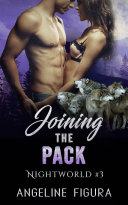 Joining the Pack (Paranormal Werewolf Shifter Gangbang Erotic Romance)