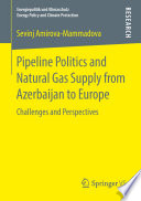 Pipeline Politics and Natural Gas Supply from Azerbaijan to Europe Book