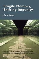 Fragile Memory Shifting Impunity