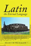 Latin   the Eternal Language