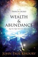 The Trifecta Secret of Wealth & Abundance