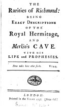 Pdf The rarities of Richmond, exact descriptions of the royal hermitage and Merlin's cave, with his life and prophesies [by E. C urll.].