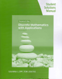 Student Solutions Manual and Study Guide  Discrete Mathematics with Applications