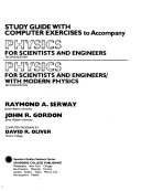 Study Guide with Computer Exercises to Accompany Physics for Scientsts and Engineers  Second Edition  and  Physics for Scientists and Engineers with Modern Physics  Second Edition