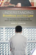 Understanding Bioethics and the Law Book