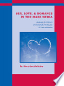 """Sex, Love, and Romance in the Mass Media: Analysis and Criticism of Unrealistic Portrayals and Their Influence"" by Mary-Lou Galician"