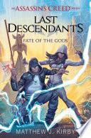 Fate Of The Gods Last Descendants An Assassin S Creed Novel Series 3