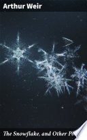 The Snowflake And Other Poems