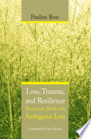 Loss  Trauma  and Resilience  Therapeutic Work With Ambiguous Loss