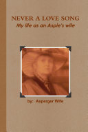 Never A Love Song: My life as an Aspie's wife