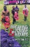 Breaking Spears and Mending Hearts