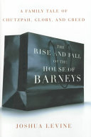 The Rise and Fall of the House of Barneys
