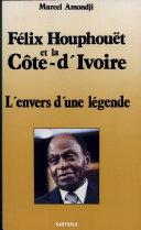 Pdf Félix Houphouët et la Côte-d'Ivoire Telecharger
