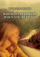 Who Wants Flowers When You're Dead?