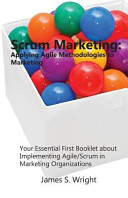 Scrum Marketing  Applying Agile Methodologies to Marketing
