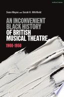 An Inconvenient Black History of British Musical Theatre