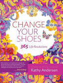 Change Your Shoes 365 Life Resolutions Book