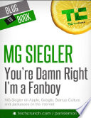 You re Damn Right I m a Fanboy  MG Siegler on Apple  Google  Startup Culture  and Jackasses on the Internet