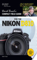 David Busch's Compact Field Guide for the Nikon D810