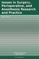 Issues in Surgery, Perioperative, and Anesthesia Research and Practice: 2011 Edition