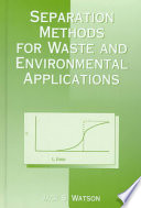 Separation Methods For Waste And Environmental Applications Book PDF