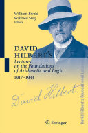 David Hilbert s Lectures on the Foundations of Arithmetic and Logic 1917 1933