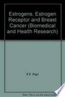 Estrogens, Estrogen Receptor and Breast Cancer