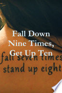 Fall Down Nine Times  Get Up Ten