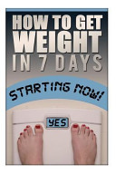 How to Gain Weight in 7 Days