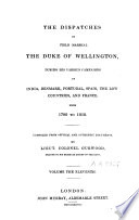 The Dispatches Of Field Marshal The Duke Of Wellington During His Various Campaigns In India Denmark Portugal Spain The Low Countries And France