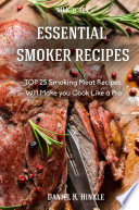 Smoker Recipes  Essential TOP 25 Smoking Meat Recipes that Will Make you Cook Like a Pro Book PDF