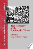 The Recovery Of The Anabaptist Vision