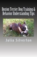 Boston Terrier Dog Training & Behavior Understanding Tips [Pdf/ePub] eBook