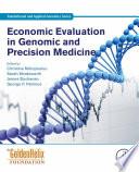 Economic Evaluation In Genomic And Precision Medicine Book PDF