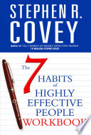 """The 7 Habits of Highly Effective People Personal Workbook"" by Stephen R. Covey"