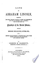 Life of Abraham Lincoln, etc. [With plates, including a portrait.]