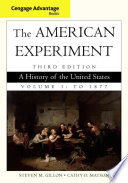 Cengage Advantage Books The American Experiment A History Of The United States Volume 1 To 1877 Book