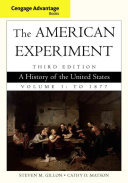 Cengage Advantage Books  The American Experiment  A History of the United States  Volume 1  To 1877
